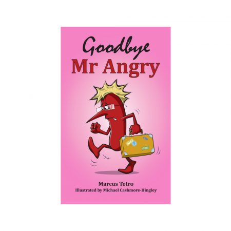 Goodbye Mr Angry By Marcus Tetro